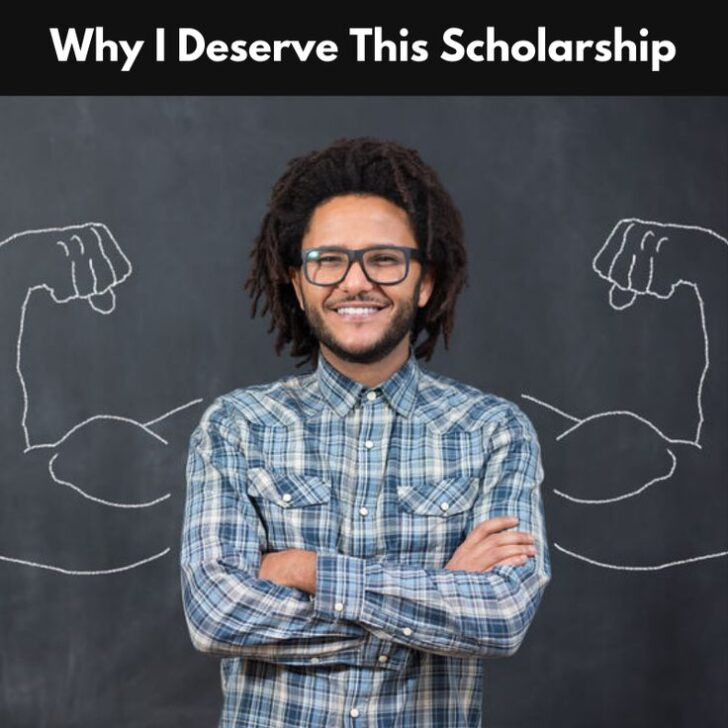 Why I Deserve This Scholarship Essay (100 Words)